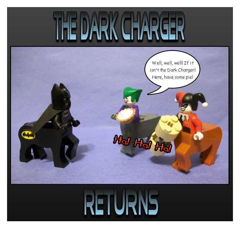 The Dark Charger Returns